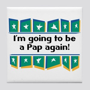 I'm Going to be a Pap Again! Tile Coaster