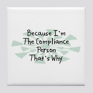 Because Compliance Person Tile Coaster