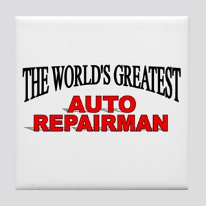 """The World's Greatest Auto Repairman"" Tile Coaster"
