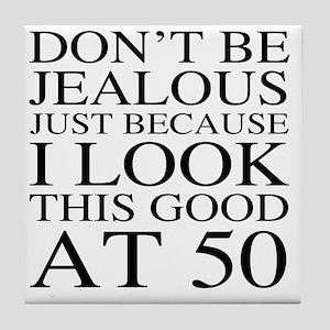 50th Birthday Jealous Tile Coaster