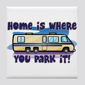HOME IS WHERE YOU PARK IT! Tile Coaster