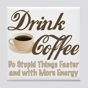 Drink Coffee Tile Coaster
