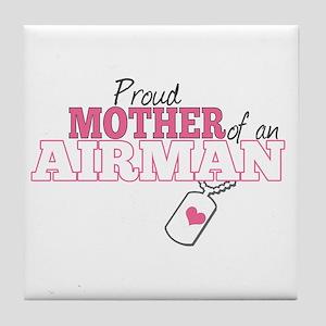 Proud Mother of an Airman - Tile Coaster
