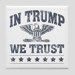 In Trump We Trust Tile Coaster