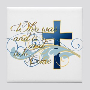 Who was and is and is to come Tile Coaster