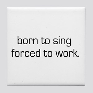 Born To Sing Tile Coaster