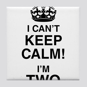 I Can't Keep Calm I'm Two Tile Coaster