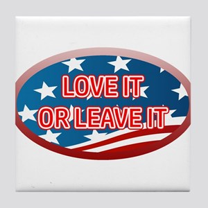 LOVE IT OR LEAVE IT! AMERICAN FLAG Tile Coaster