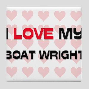 I Love My Boat Wright Tile Coaster