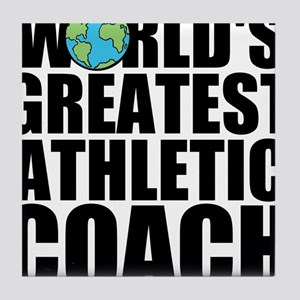 World's Greatest Athletic Coach Tile Coaster