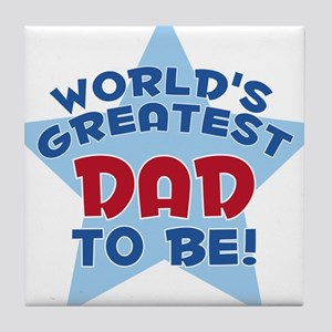 WORLD'S GREATEST DAD TO BE! Tile Coaster
