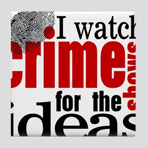 Crime Show Ideas Tile Coaster