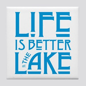 Life is Better at the Lake Tile Coaster