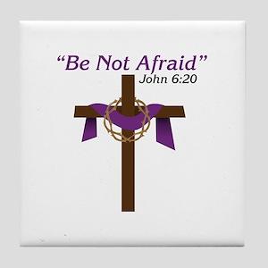 Be Not Afraid John 6:20 Tile Coaster