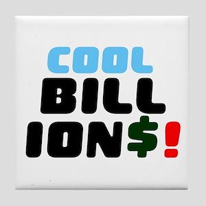 COOL BILLIONS! Tile Coaster