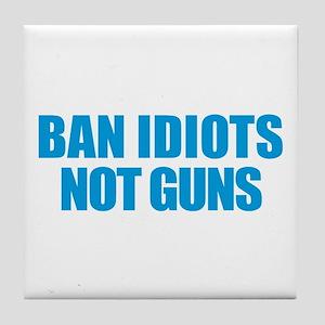 Ban Idiots Tile Coaster