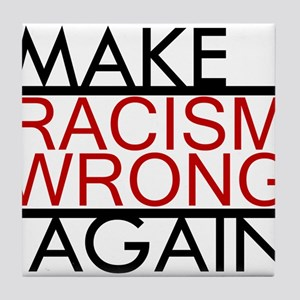 make racism wrong again black lives m Tile Coaster