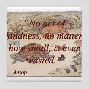No Act Of Kindness - Aesop Tile Coaster