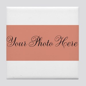 Your Photo Here Tile Coaster