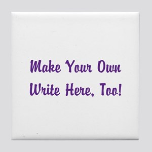 Make Your Own Cursive Saying/Meme Cre Tile Coaster