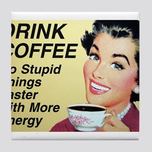 Drink coffee do stupid things faster Tile Coaster