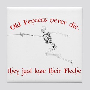 Old Fencers Never Die Tile Coaster