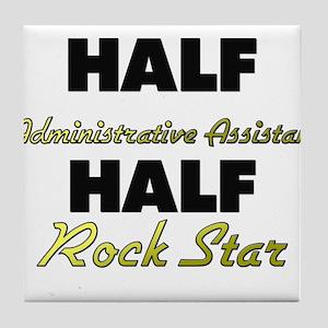 Half Administrative Assistant Half Rock Star Tile