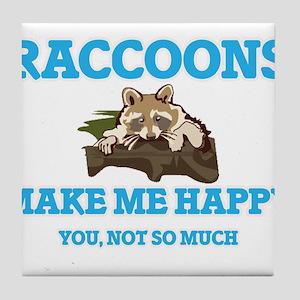 Raccoons Make Me Happy Tile Coaster