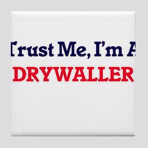 Trust me, I'm a Drywaller Tile Coaster