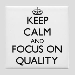 Keep Calm and focus on Quality Tile Coaster