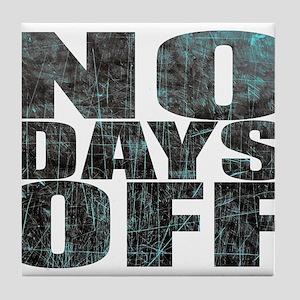 NO DAYS OFF Tile Coaster