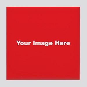 Your Image Here Tile Coaster