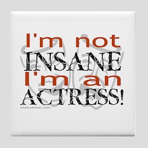 Insane actress Tile Coaster