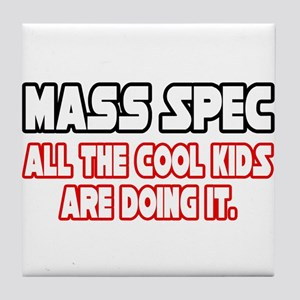 """Mass Spec...Cool Kids"" Tile Coaster"