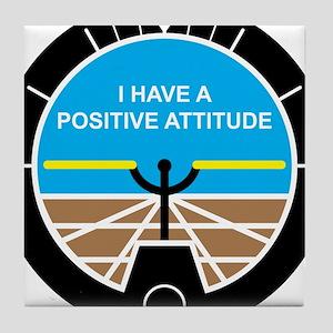 I Have a Positive Attitude Tile Coaster