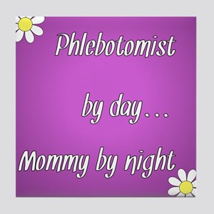 Phlebotomist by day Mommy by night Tile Coaster