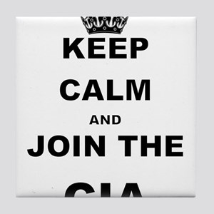 KEEP CALM AND JOIN THE CIA Tile Coaster