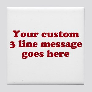 Three Line Custom Message Tile Coaster