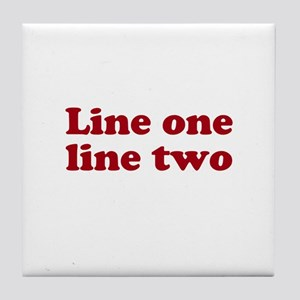 Two Line Custom Message in Dark Red Tile Coaster