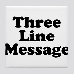 Big Three Line Message Tile Coaster