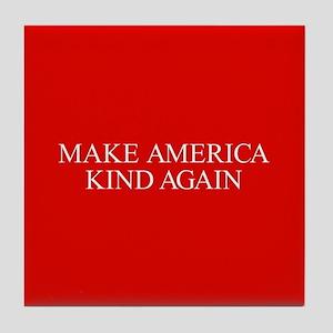 Make America Kind Again Tile Coaster