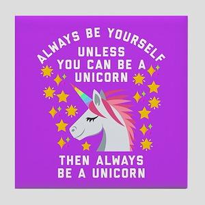 Always Be Yourself Unicorn Tile Coaster
