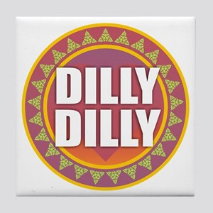 Dilly Dilly Tile Coaster