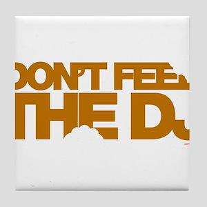 Don't Feed The DJ Tile Coaster