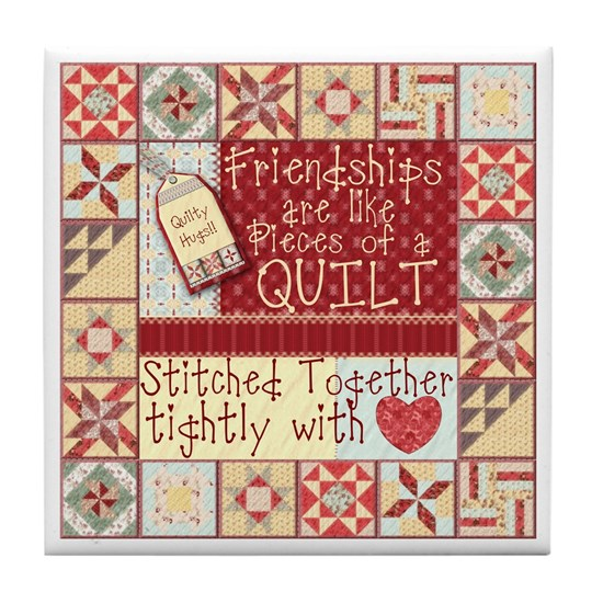Friendships are Like Quilts