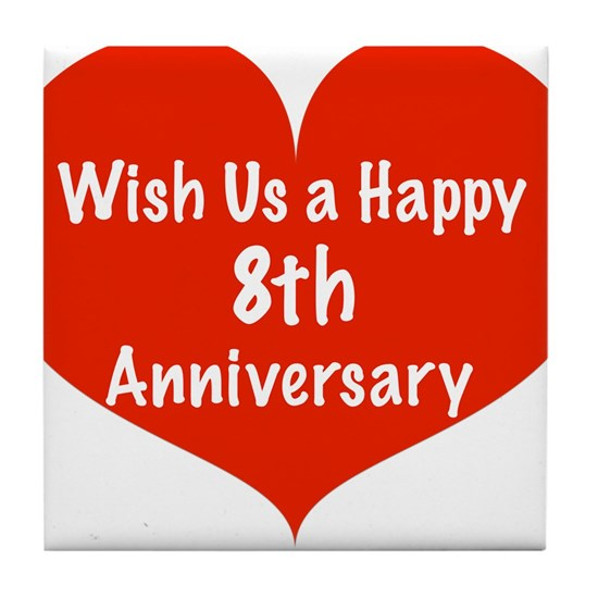 Wish Us A Happy 8th Anniversary Tile Coaster By Listing Store 11989343 Cafepress