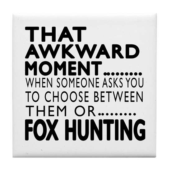 Fox Hunting Awkward Moment Designs