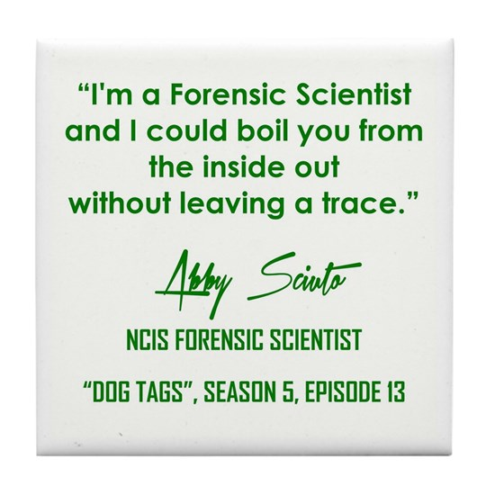 I'M A FORENSIC SCIENTIST...