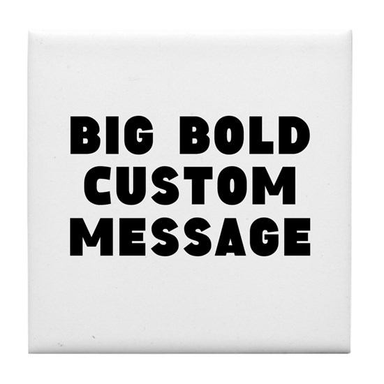 Big Bold Custom Message
