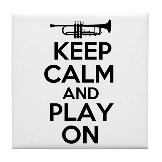 Keep Calm and Play On Trumpet